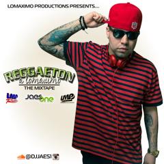 LOMAXIMO PRODUCTIONS presents: REGGAETON A LOMAXIMO: THE MIXTAPE (FINAL W/DROPS) 2011