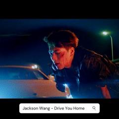Jackson Wang 'Drive You Home' [NIGHTCORE]