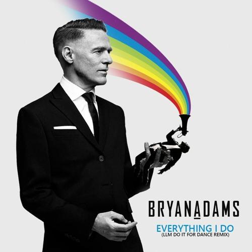 BRYAN ADAMS - EVERYTHING I DO (LLM DO IT FOR DANCE 2021 REMIX)