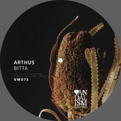 Arthus - Bitta EP [Vandalism Musique 073]