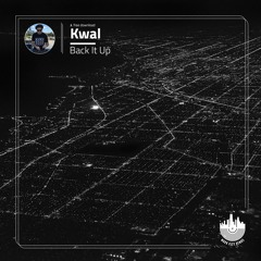 Kwal - Back It Up [FREE DOWNLOAD]