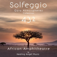 African Amphitheatre ~ 432 Hz