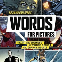 [DOWNLOAD] Words for Pictures: The Art and Business of Writing Comics and