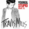 Young & Stupid (feat. T.I.)