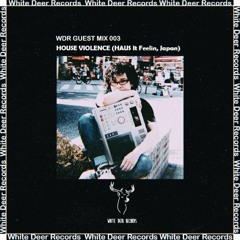 WDR Guest Mix #003 - House Violence