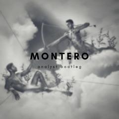 MONTERO (ANALYST BOOTLEG) [FREE DL]