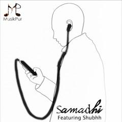 Samadhi - Deepesh Sanmal & Shubhh