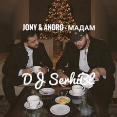 Jony & Andro - Мадам ( DJ SerhiBL remix )