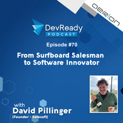 From Surfboard Salesman to Software Innovator with David Pillinger - Episode 70