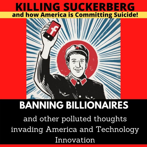 Killing Zuckerberg and Banning Billionaires - Socialism Poison in America w?#JovanHuttonPulitzer