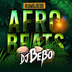 DJBEBO - AFROBEATS SEPTEMBER MIX