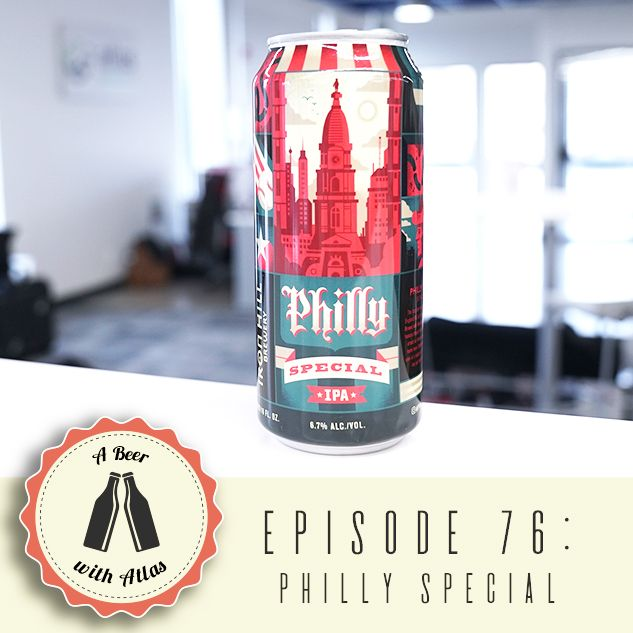 Philly Special from Iron Hill Brewery - A Beer With Atlas 76