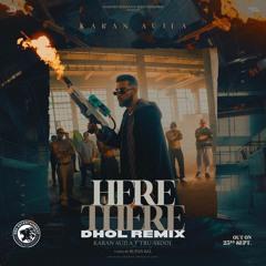 Here & There Dhol Remix   DJ BBS   Karan Aujla   Tru Skool