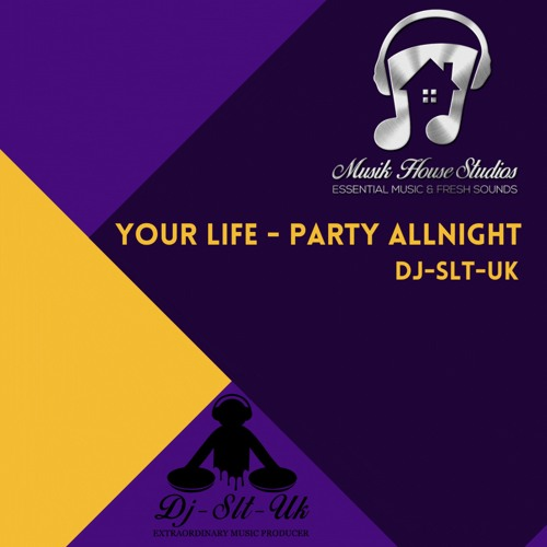 YOUR LIFE - PARTY ALLNIGHT