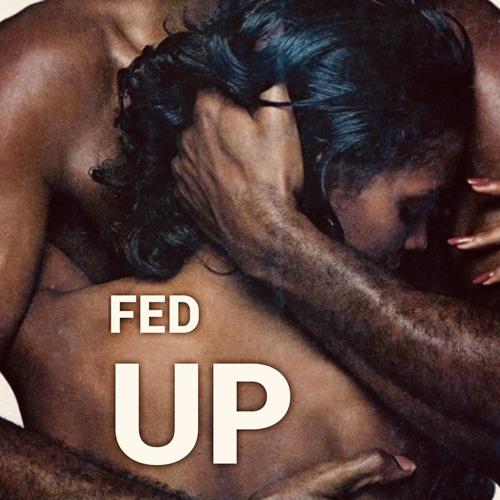 Fed Up (Produced By DJ Mathmatik)