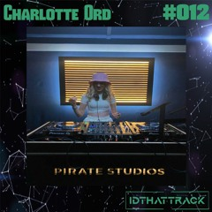 Charlotte Ord | IDTHATTRACK Guest Mix #012