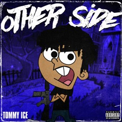 Tommy Ice - Other Side