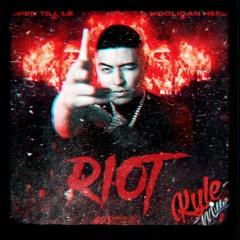 Open Till L8 Ft. Hooligan Hefs - Riot (Kyle Miller Edit)