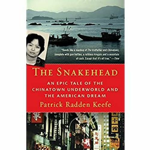 {epub download} The Snakehead An Epic Tale of the Chinatown Underworld and the American Dream ^DOWN