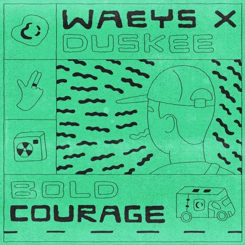Waeys & Duskee - Bold Courage