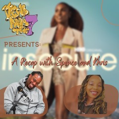 VFT7 Presents: Spence And Khris' Insecure Recap S5 Ep 1