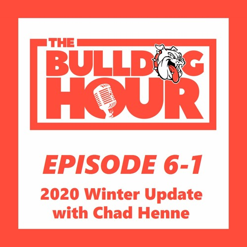 The Bulldog Hour, Episode 6-1: 2020 Winter Update with Guest Chad Henne