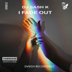 Dj Sash K - I Fade Out (Extended Mix)