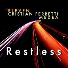 Restless - Eleven  Cristian Ferretti  Medea