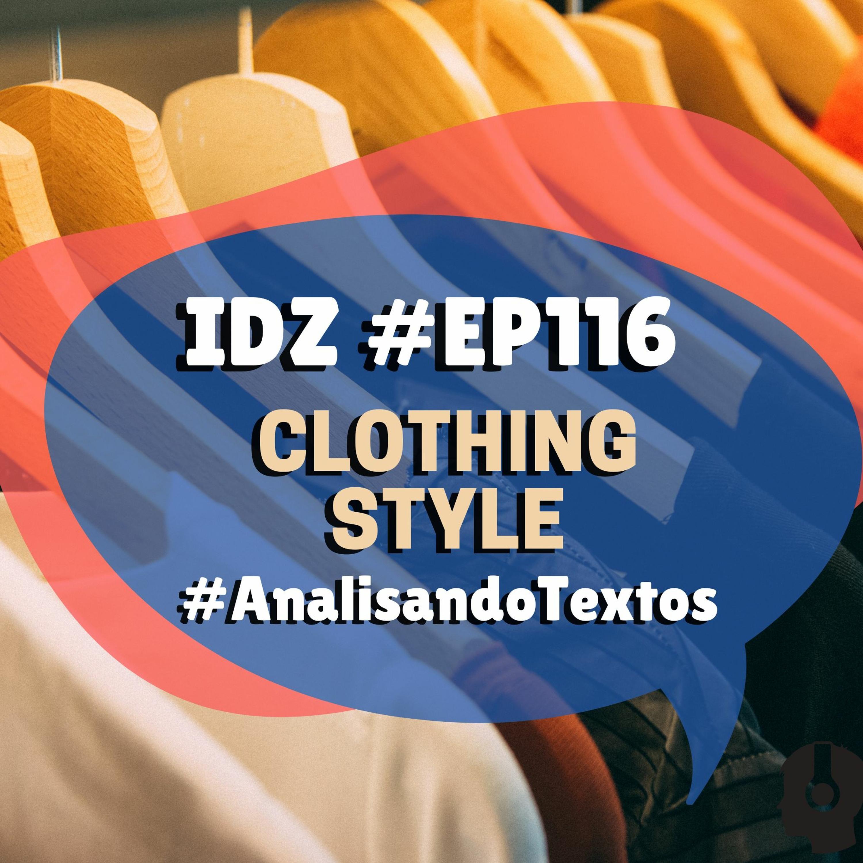 IDZ #116 - Clothing Style [Analisando Textos em Inglês]