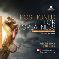 Life Class with Temi Odejide - Positioned for Greatness - 07.07.21