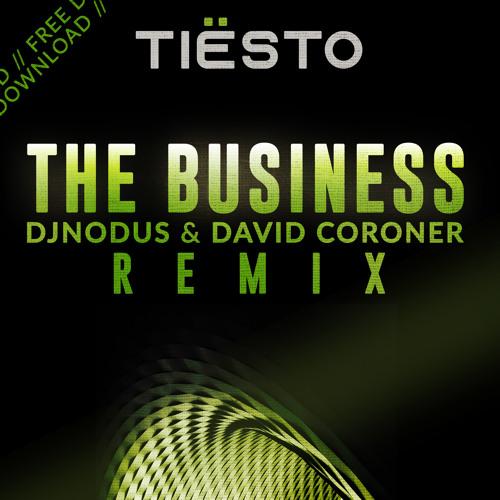 Tiësto - The Business (Dj Nodus And David Coroner Remix)