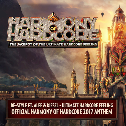 Ultimate Hardcore Feeling (Official Harmony Of Hardcore 2017 Anthem Radio Edit) [feat. Alee & Diesel]