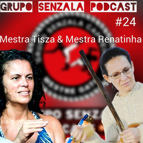 Mestra Tisza & Mestra Renatinha Episode #24