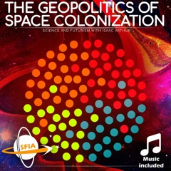 The Geopolitics Of Space Colonization