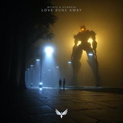 Nytrix & Mynerva - Love Runs Away