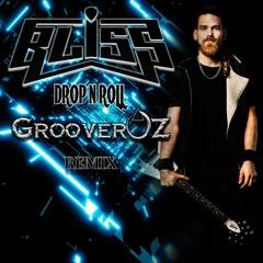 BLiSS - Drop N Roll (GrooverOz Rmx)