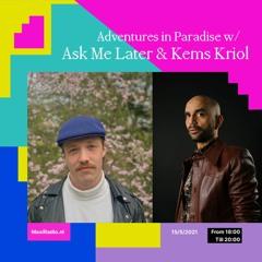 Adventures in Paradise #15 w/ Kems Kriol (15.5.21)