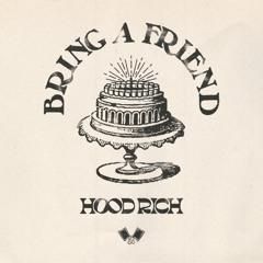 Hood Rich - Bring A Friend