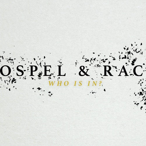 Gospel and Race | Who is In? | Sermon by Pastor Amy