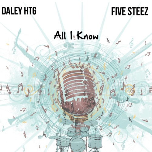 All I Know - Ft. Five Steez