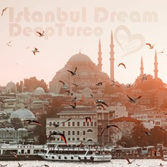 DeepTurco - İstanbul Dream (Orginal Mix)