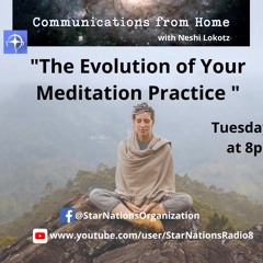 Communications from Home: The Evolution of Your Meditation Practice (Episode 16)