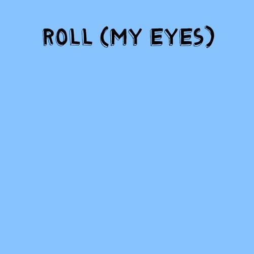 Lelli - Roll (My Eyes)