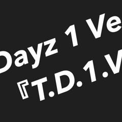 To Dayz 1 Verse 2021.09.25