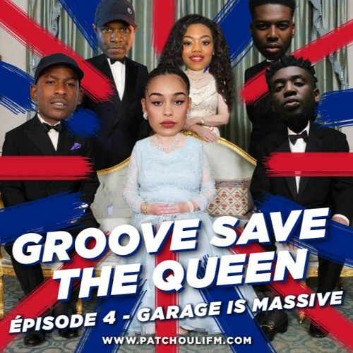 Le Mois Anglais - Groove Save The Queen #4 - Garage Is Massive