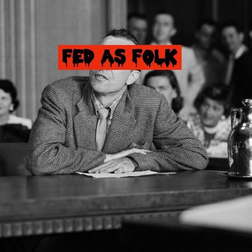 Episode 102: Fed As Folk