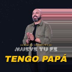 Tengo Papá - Pastor Iván Vindas