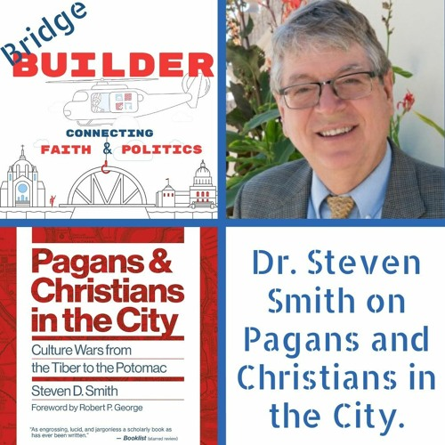 Dr. Steven Smith on Pagans and Christians in the City