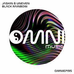 OUT NOW: JASKIN & UNEVEN - BLACK RAINBOW EP (OmniEP195)