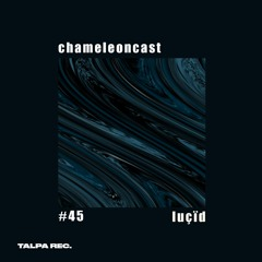 chameleon #45 - luçïd